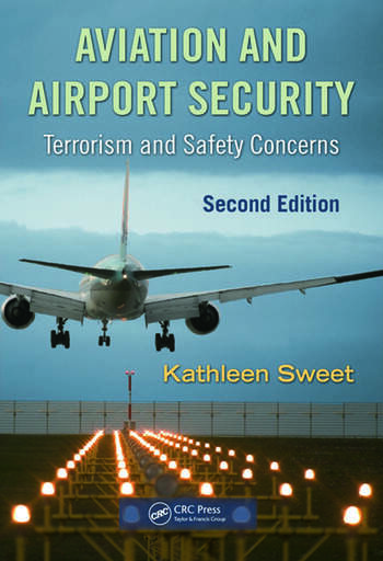 Aviation and Airport Security Terrorism and Safety Concerns, Second Edition book cover