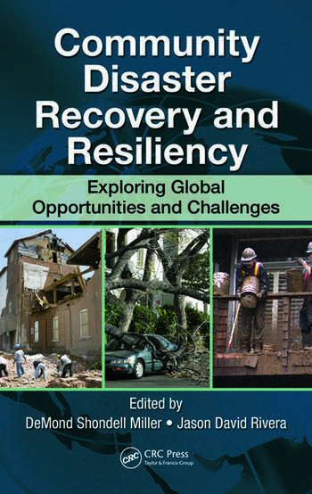 Community Disaster Recovery and Resiliency Exploring Global Opportunities and Challenges book cover