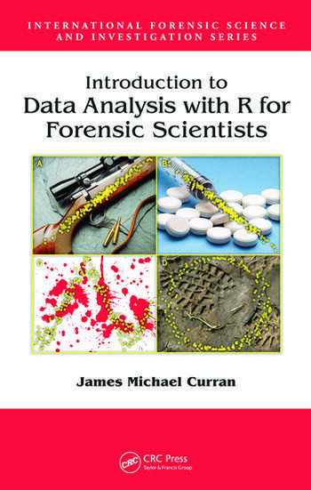 Introduction to Data Analysis with R for Forensic Scientists book cover