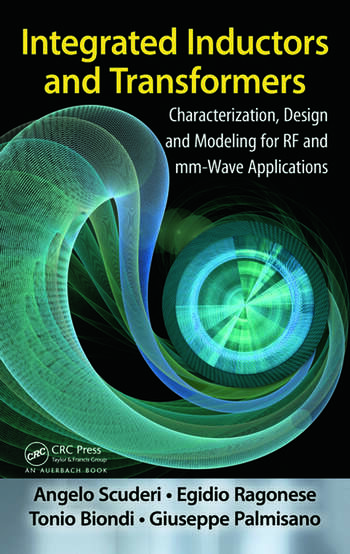 Integrated Inductors and Transformers Characterization, Design and Modeling for RF and MM-Wave Applications book cover
