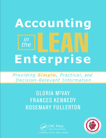 Accounting in the Lean Enterprise Providing Simple, Practical, and Decision-Relevant Information book cover