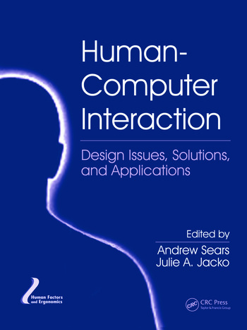 Human-Computer Interaction Design Issues, Solutions, and Applications book cover