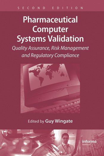 Validating corporate computer systems good it practice for pharmaceutical manufacturers