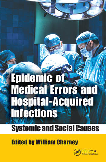 Epidemic of Medical Errors and Hospital-Acquired Infections Systemic and Social Causes book cover