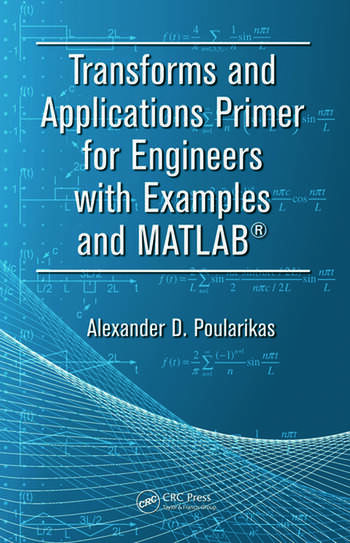 Transforms and Applications Primer for Engineers with Examples and MATLAB® book cover