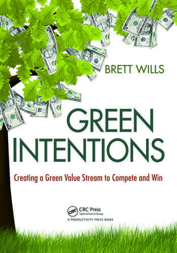 Green Intentions Creating a Green Value Stream to Compete and Win book cover