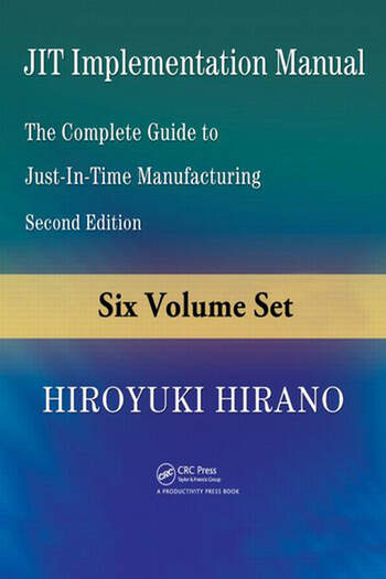 JIT Implementation Manual The Complete Guide to Just-in-Time Manufacturing, Second Edition (6-Volume Set) book cover