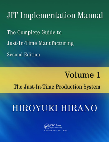 JIT Implementation Manual -- The Complete Guide to Just-In-Time Manufacturing Volume 1 -- The Just-In-Time Production System book cover