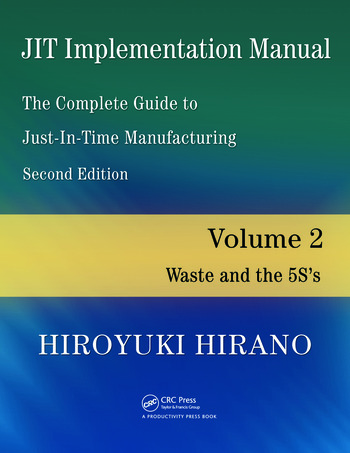 JIT Implementation Manual -- The Complete Guide to Just-In-Time Manufacturing Volume 2 -- Waste and the 5S's book cover