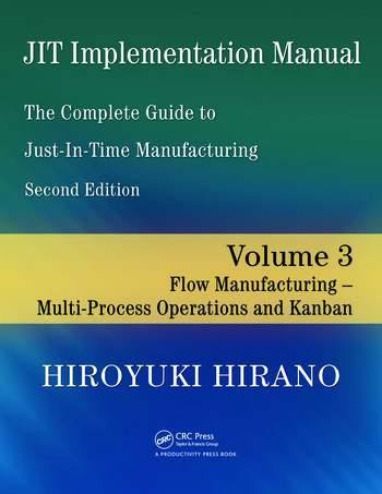 JIT Implementation Manual -- The Complete Guide to Just-In-Time Manufacturing Volume 3 -- Flow Manufacturing -- Multi-Process Operations and Kanban book cover