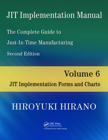 JIT Implementation Manual -- The Complete Guide to Just-In-Time Manufacturing Volume 6 -- JIT Implementation Forms and Charts book cover