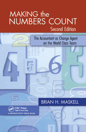 Making the Numbers Count The Accountant as Change Agent on the World-Class Team book cover