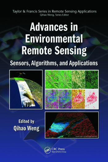 Advances in Environmental Remote Sensing Sensors, Algorithms, and Applications book cover