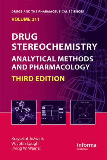 Drug Stereochemistry Analytical Methods and Pharmacology, Third Edition book cover