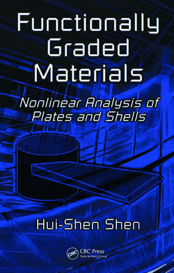 Functionally Graded Materials Nonlinear Analysis of Plates and Shells book cover