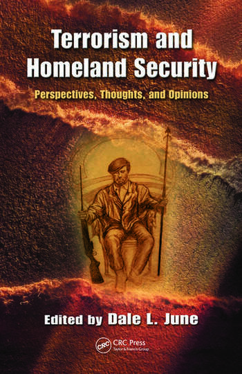 Terrorism and Homeland Security Perspectives, Thoughts, and Opinions book cover