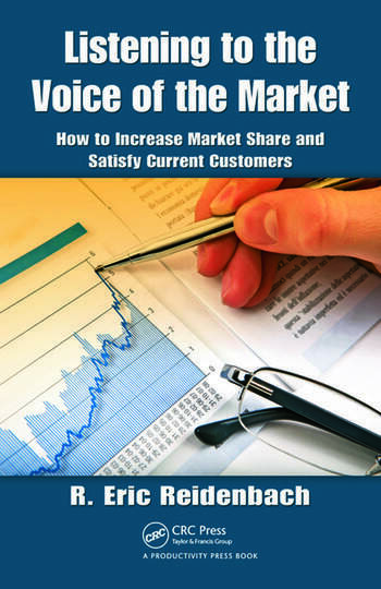 Listening to the Voice of the Market How to Increase Market Share and Satisfy Current Customers book cover