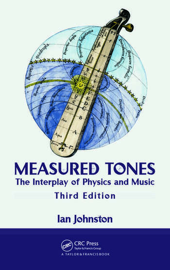 Measured Tones The Interplay of Physics and Music, Third Edition book cover