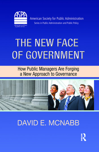 The New Face of Government How Public Managers Are Forging a New Approach to Governance book cover