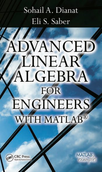 Advanced Linear Algebra for Engineers with MATLAB book cover