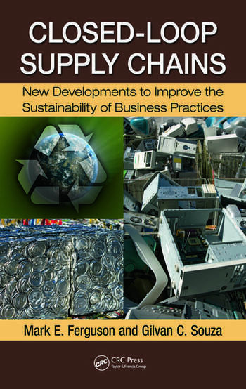 Closed-Loop Supply Chains New Developments to Improve the Sustainability of Business Practices book cover