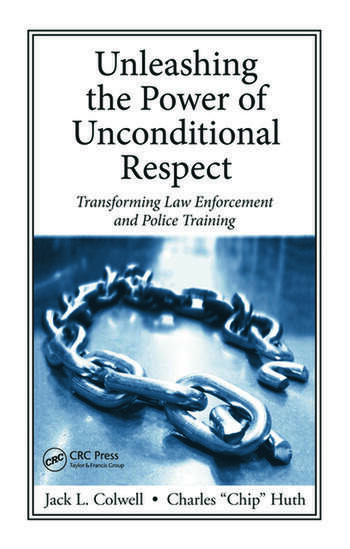 Unleashing the Power of Unconditional Respect Transforming Law Enforcement and Police Training book cover