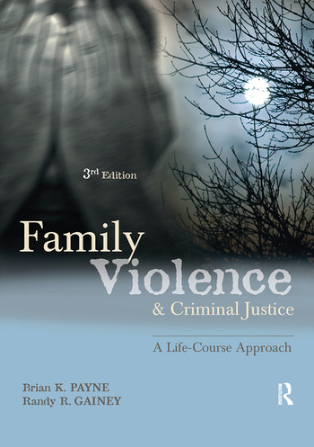 Family Violence and Criminal Justice A Life-Course Approach book cover
