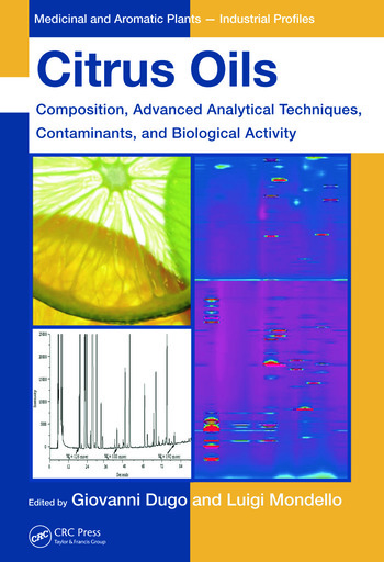 Citrus Oils Composition, Advanced Analytical Techniques, Contaminants, and Biological Activity book cover