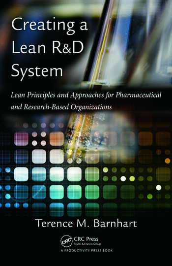 Creating a Lean R&D System Lean Principles and Approaches for Pharmaceutical and Research-Based Organizations book cover