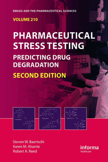 Pharmaceutical Stress Testing Predicting Drug Degradation, Second Edition book cover