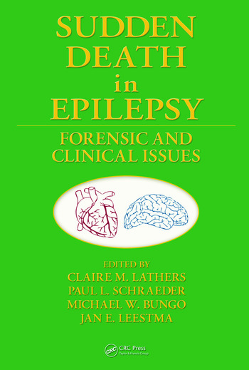 Sudden Death in Epilepsy Forensic and Clinical Issues book cover