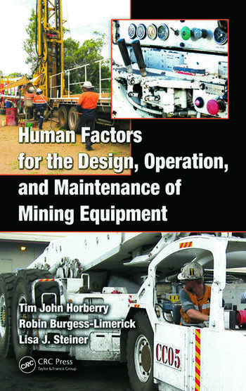 Human Factors for the Design, Operation, and Maintenance of Mining Equipment book cover