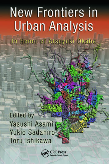 New Frontiers in Urban Analysis In Honor of Atsuyuki Okabe book cover