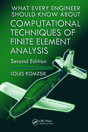 What Every Engineer Should Know about Computational Techniques of Finite Element Analysis book cover