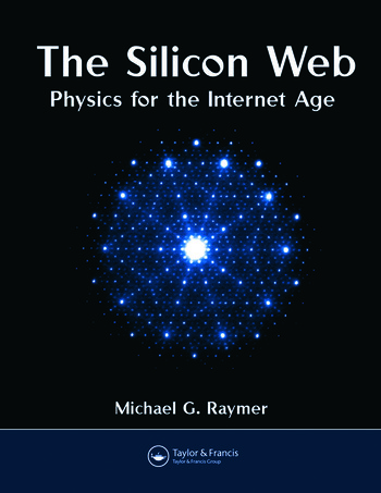 The Silicon Web Physics for the Internet Age book cover