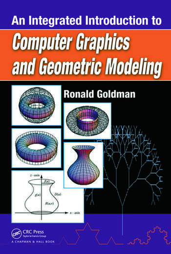 An Integrated Introduction to Computer Graphics and Geometric Modeling book cover