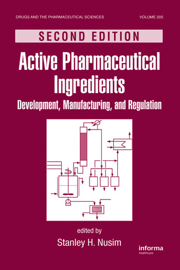 Active Pharmaceutical Ingredients Development, Manufacturing, and Regulation, Second Edition book cover