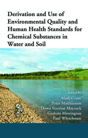 Derivation and Use of Environmental Quality and Human Health Standards for Chemical Substances in Water and Soil book cover