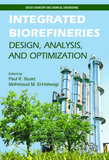 Integrated Biorefineries Design, Analysis, and Optimization book cover