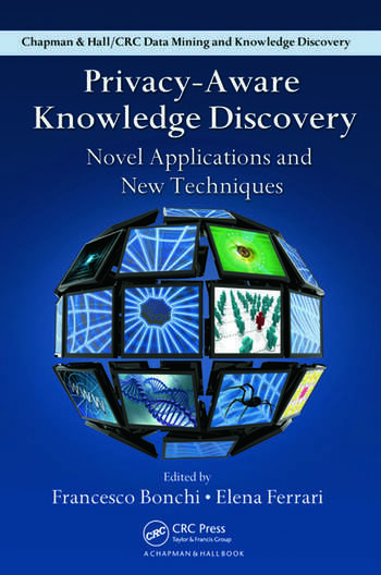 Privacy-Aware Knowledge Discovery Novel Applications and New Techniques book cover