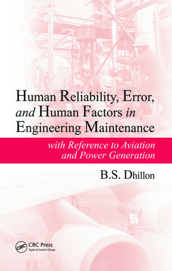 Human Reliability, Error, and Human Factors in Engineering Maintenance with Reference to Aviation and Power Generation book cover