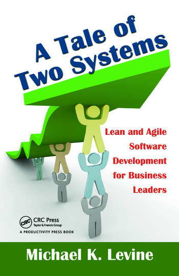 A Tale of Two Systems Lean and Agile Software Development for Business Leaders book cover