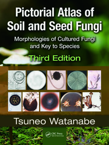 Pictorial Atlas of Soil and Seed Fungi Morphologies of Cultured Fungi and Key to Species,Third Edition book cover