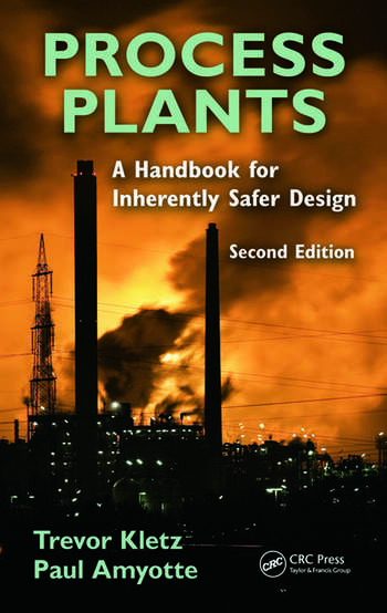 Process Plants A Handbook for Inherently Safer Design, Second Edition book cover