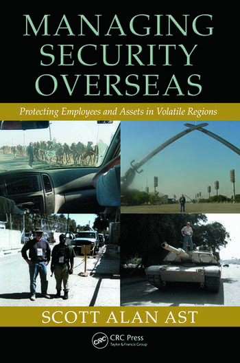 Managing Security Overseas Protecting Employees and Assets in Volatile Regions book cover