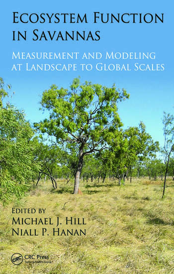Ecosystem Function in Savannas Measurement and Modeling at Landscape to Global Scales book cover