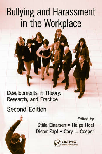 Bullying and Harassment in the Workplace Developments in Theory, Research, and Practice, Second Edition book cover