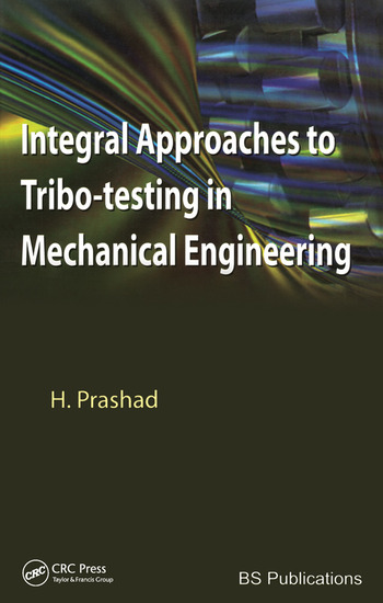 Integral Approaches to Tribo-Testing in Mechanical Engineering book cover