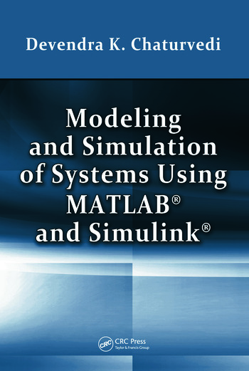 Modeling and Simulation of Systems Using MATLAB and Simulink book cover