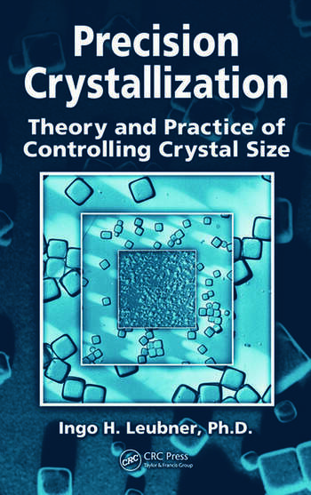 Precision Crystallization Theory and Practice of Controlling Crystal Size book cover